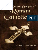 The Gnostic Origins of Roman Catholicism - Ken Johnson