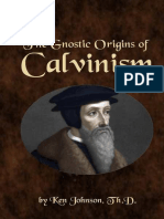 The Gnostic Origins of Calvinism - Ken Johnson