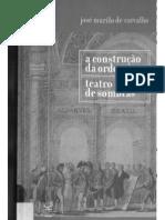 A Construção Da Ordem - Teatro de Sombras 3ª Edição 2007 - José Murilo de Carvalho