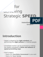 Tools for Achieving Strategic Speed