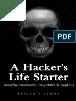 A Hacker's Life Starter - Benjamin James