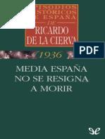 Media Espana No Se Resigna a Mo - Ricardo de La Cierva