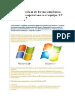 Instalar y Utilizar de Forma Simultanea Dos Sistemas Operativos