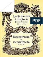 Rosacruz - A Arte Da Cura à Distância - Técnicas Rozacruzes & Concentração e Memorização - h. Spencer Lewis e Sar Alden