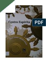 Centro Espirita Uma Visao Const - Cezar Braga Said