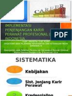 02.A IMPLEMENTASI PENJENJANGAN KARIR PERAWAT PROFESIONAL DI INDONESIA_DHARMAIS - Copy.ppt