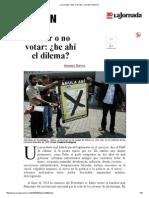 La Jornada_ Votar o No Votar_ ¿He Ahí El Dilema