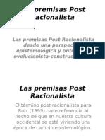 Las Premisas Post Racionalista