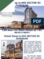 Retail Shop in Jms Sector 93 Gurgaon 9650129697