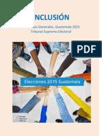 Inclusión - Elecciones Generales Guatemala, 2015
