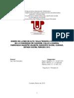DISEÑO DE LA RED DE ALTA Y BAJA TENSIÓN (13800/208/120 V) EN LA COMUNIDAD DE CAIGÜIRE, CALLE LA MARINA, PARROQUIA VALENTÍN VALIENTE, MUNICIPIO SUCRE, CUMANÁ, ESTADO SUCRE, PERIODO 2015