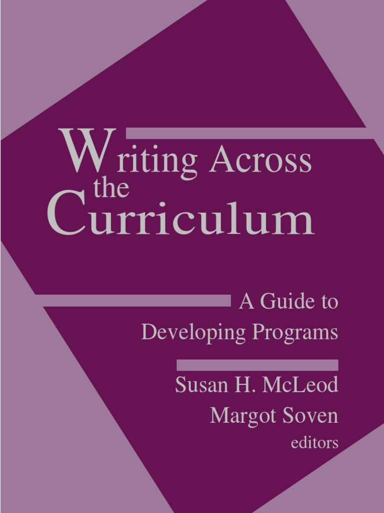 Writing Across the Curriculum - A Guide to Developing Programs ...