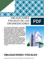 Obligaciones Fiscales de Las Organizaciones