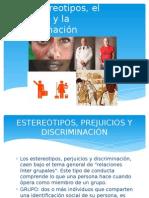 Los Estereotipos, El Prejuicio y La Discriminación