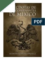 Anecdotas de Los Gobernantes de Mexico