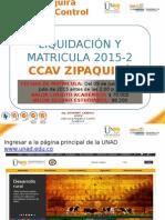 INSTRUCTIVO LIQUIDACION Y MATRICULA 2015-2 CCAV ZIPAQUIRÁ.pptx