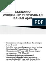 2. Skenario Workshop Penyusunan Bahan Ajar.pptx