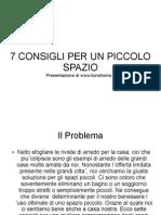 7 Consigli Per Un Piccolo Spazio - Lionshome.It