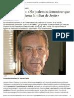 Antonio Piñero_ «No Podemos Demostrar Que Juan Bautista Fuera Familiar de Jesús» - ABC