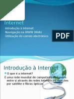 •Introdução à Internet •Navegação Na WWW (Web)