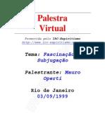 # - Mauro Operti - Fascinação e Subjugação - [ Espiritismo]