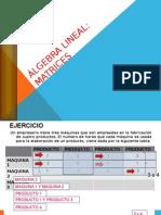 Álgebra Lineal Matrices.