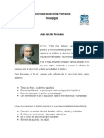 Rousseau, Pestalozzi y, Piaget.