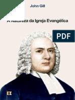 A Natureza da Igreja Evangélica, por John Gill.pdf