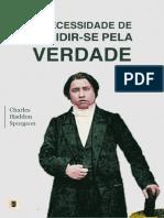 A Necessidade de Decidir-se Pela Verdade - Charles Haddon Spurgeon.pdf