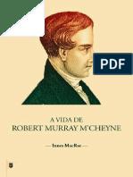 A Vida de Robert Murray M'Cheyne - Innes MacRae.pdf