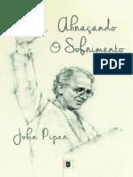 Abraçando o Sofrimento, por John Piper.pdf