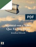 Aquietai-vos e Sabei Que Eu Sou Deus - Jonathan Edwards.pdf