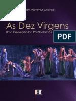 As Dez Virgens, Uma Exposição Da Parábola Das Dez Virgens - Robert Murray M'Cheyne.pdf