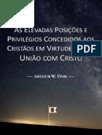 As Elevadas Posições e Privilégios Concedidos aos Cristãos em Virtude da sua União com Cristo, Cap. 14 de Um Guia para Oração Fervorosa - A. W. Pink.pdf