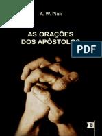 As Orações dos Apóstolos, Introdução, Um Guia para Oração Fervorosa - Arthur Walkignton Pink.pdf