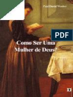 Como Ser Uma Mulher de Deus - Paul David Washer.pdf