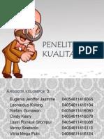 PPT Penelitian Kualitatif Klmpk 3 - Juni 2015