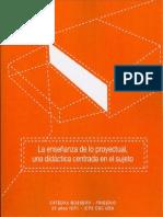 La Enseñanza de Lo Proyectual, Una Didáctica Centrada en El Sujeto
