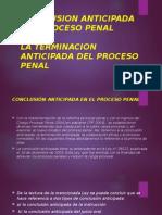 Conclusion Anticipada Del Proceso Penal[1].Pptx11111111111111111