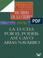 Cierva, Ricardo de La - La Lucha Por El Poder. Asi Cayo Arias Navarro