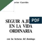 Garrido, Javier - Seguir a Jesus en La Vida Ordinaria (Ciclos a -B-c)