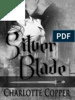 Charlotte Copper - Silver Blade