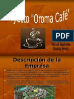 Presentación Proyecto Oroma Café