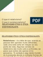 Relativismo Ético e Ética Existencialista