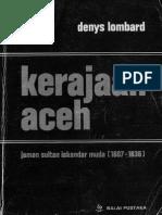 Denys Lombard - Kerajaan Aceh ( Jaman Sultan Iskandar Muda 1607-1636)