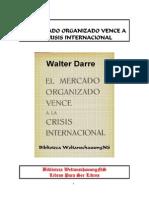 Darre, Walther-El Mercado Organizado Vence a La Crisis Internaciona