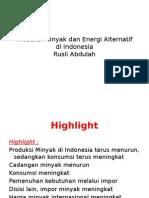Produksi Minyak Dan Energi Alternatif Di Indonesia