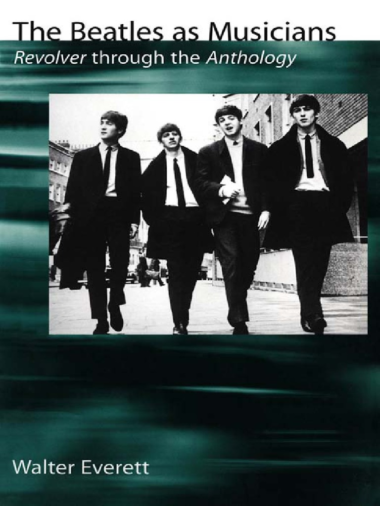 The Beatles as Musicians Revolver Through the Anthology