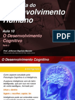 _psico Desenv_aula10 - o Desenvolvimento Cognitivo_parte 3