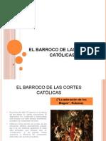 El Barroco de Las Cortes Católicas